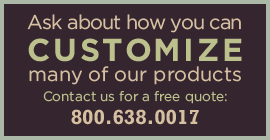 Customize Our Products