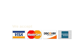 We Accept Visa, Mastercard, Discover & AmEx